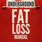 The Underground Fat Loss Manual Full Review, FreedomHomeIncome