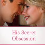 His Secret Obsession Full Review, FreedomHomeIncome