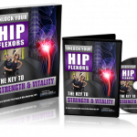Unlock Your Hip Flexors 2.0 Full Review, FreedomHomeIncome